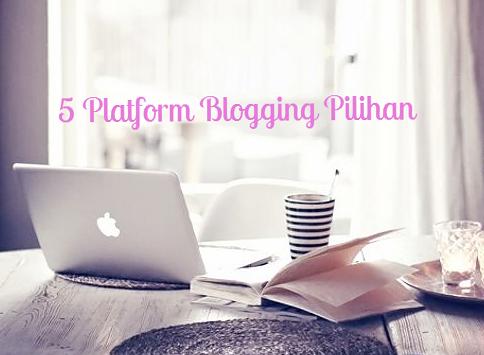 5 Platform Blogging Pilihan
