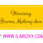 Itinerary Trip Bromo, Malang dan Batu