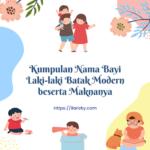 Kumpulan Nama Bayi Laki-laki Batak Modern Beserta Maknanya